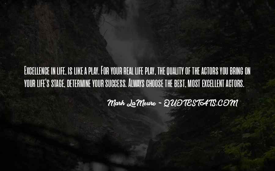Quotes About The Life You Choose #300199