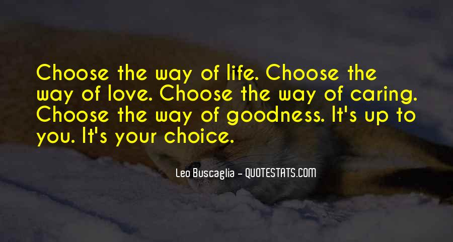 Quotes About The Life You Choose #378842