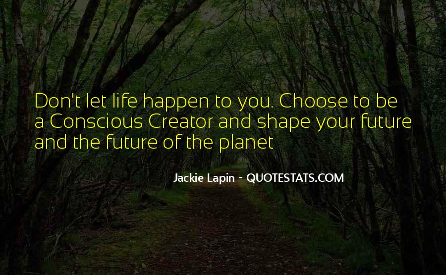Quotes About The Life You Choose #385798