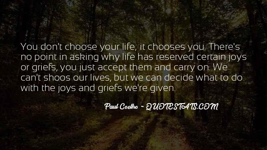 Quotes About The Life You Choose #411031