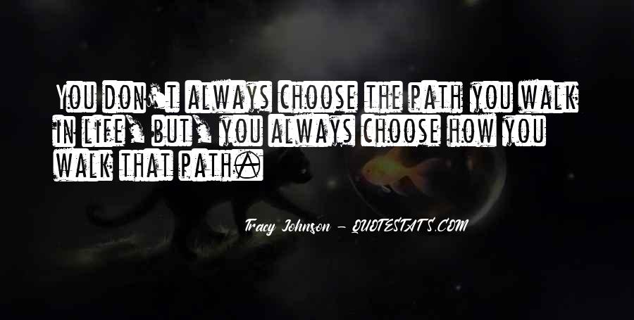 Quotes About The Life You Choose #415241