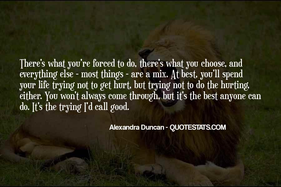 Quotes About The Life You Choose #454947