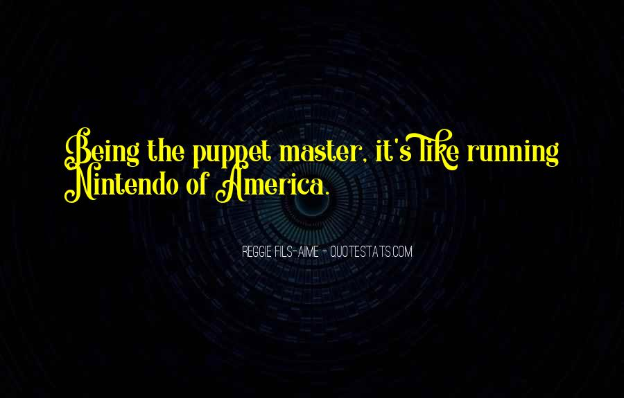 Quotes About Not Being A Puppet #1055640