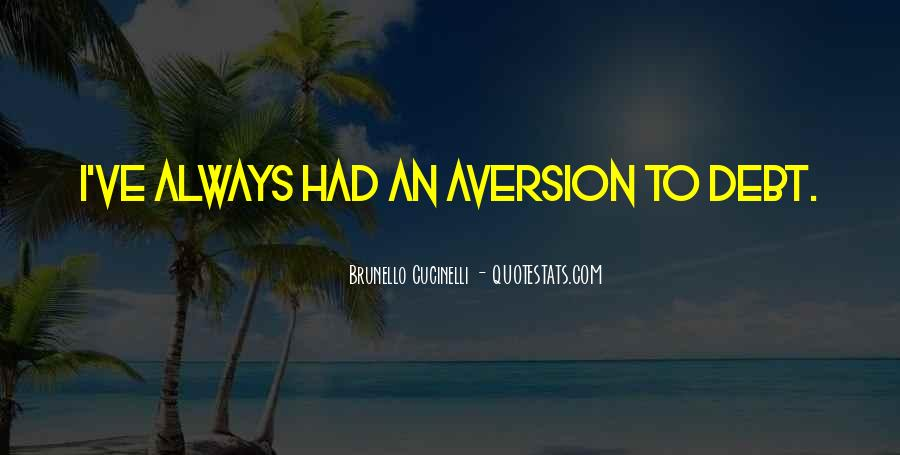 Quotes About Aversion #743260
