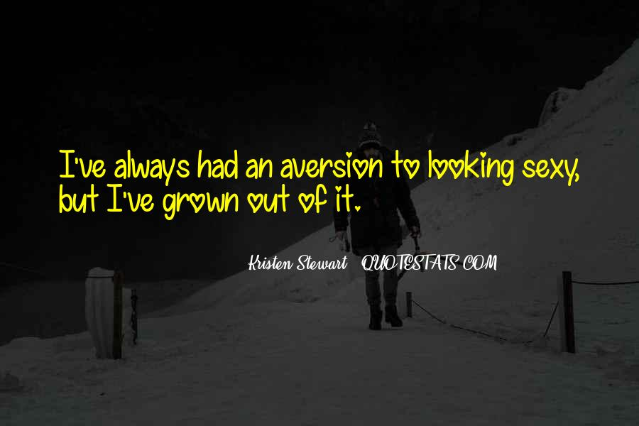 Quotes About Aversion #778526
