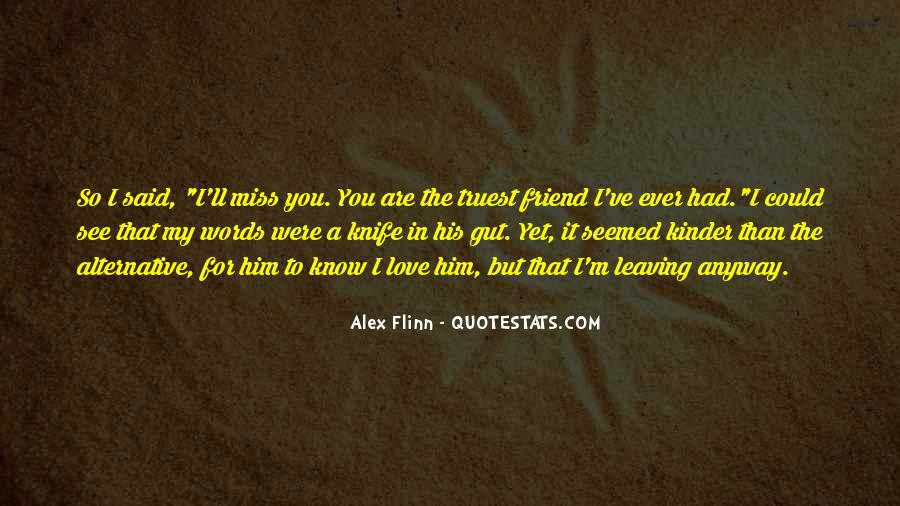 Quotes About Friend That You Miss #1408994