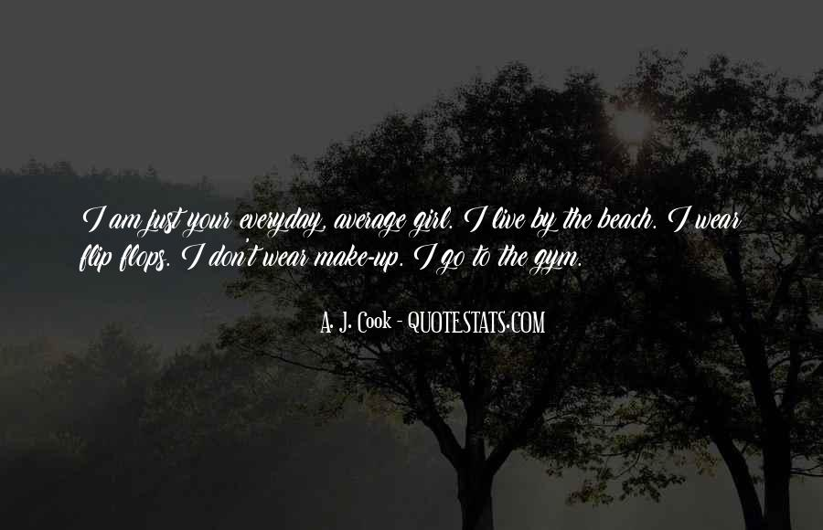 Quotes About Not Being Average Girl #717138
