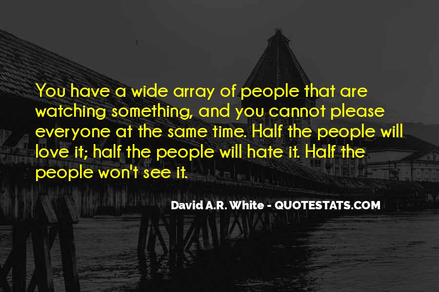 Quotes About Hate And Love At The Same Time #1174631