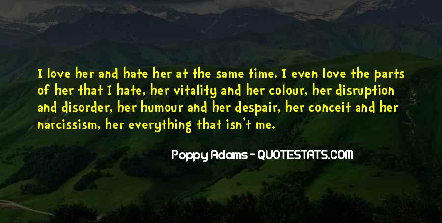 Quotes About Hate And Love At The Same Time #1235593