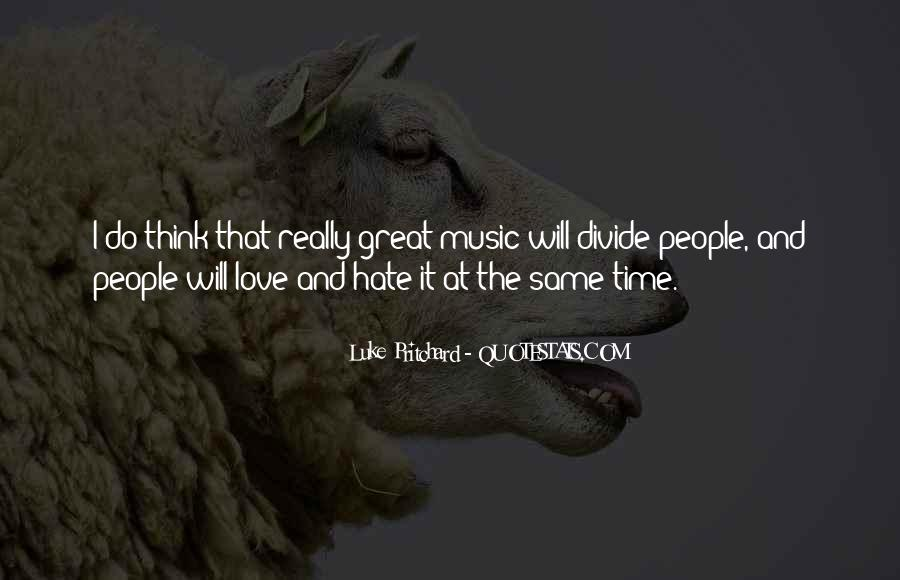Quotes About Hate And Love At The Same Time #1395390