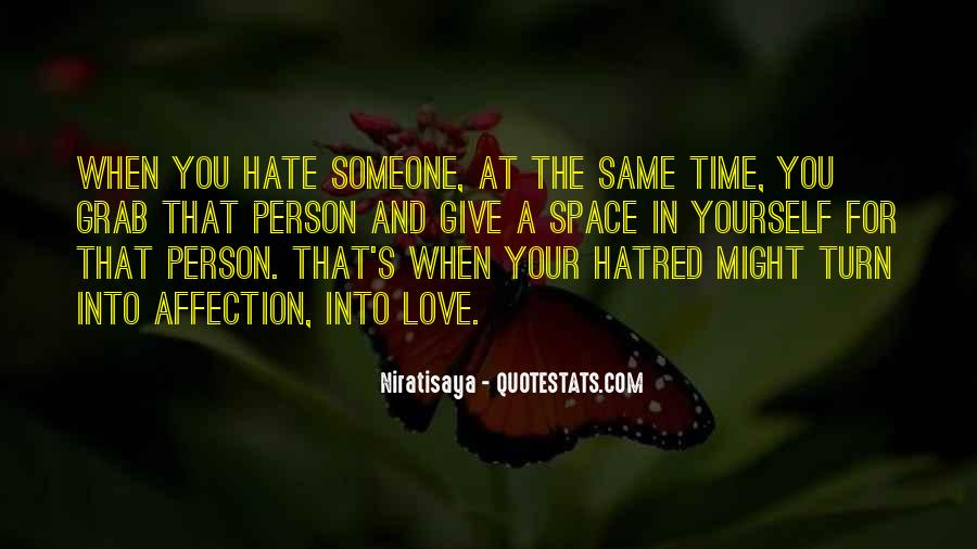 Quotes About Hate And Love At The Same Time #1541359