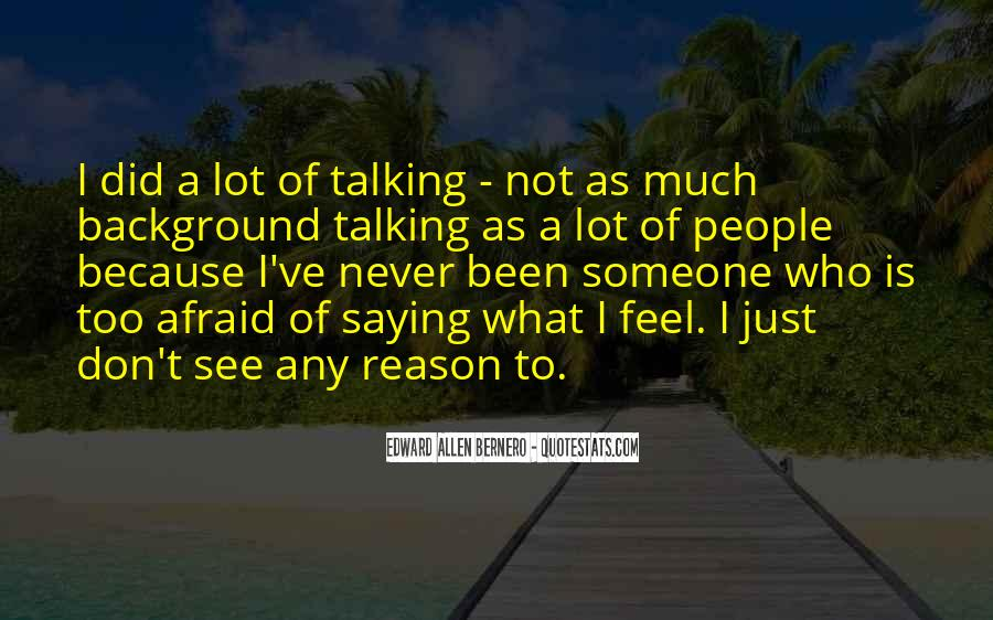 Quotes About Not Saying Too Much #92910