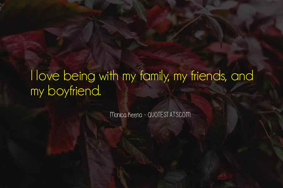 Quotes About My Boyfriend's Family #591759