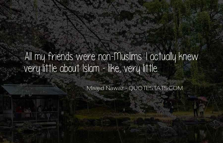 Quotes About Islam And Friends #638236
