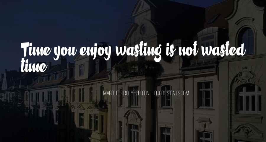 Quotes About Having Your Time Wasted #17138