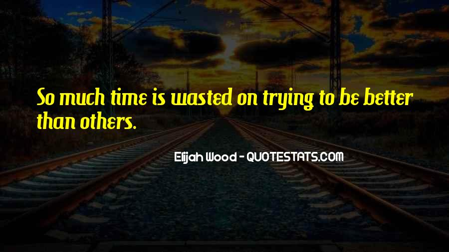 Quotes About Having Your Time Wasted #191503