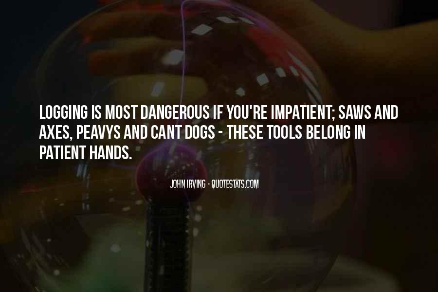 Quotes About Dangerous Dogs #1278383