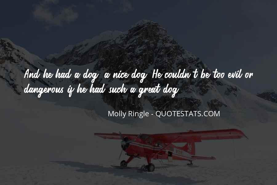 Quotes About Dangerous Dogs #171891