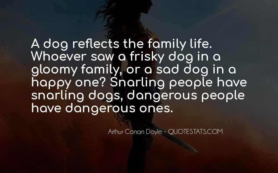 Quotes About Dangerous Dogs #372955
