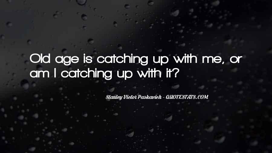 Quotes About Life Catching Up With You #760648