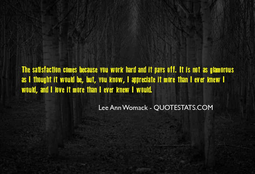 Quotes About Love Is Hard Work #645049