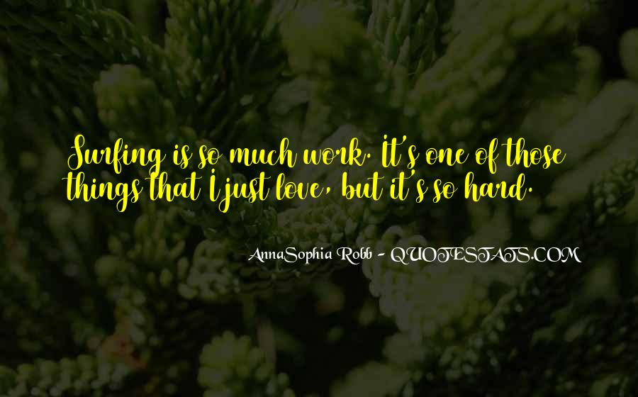 Quotes About Love Is Hard Work #876705