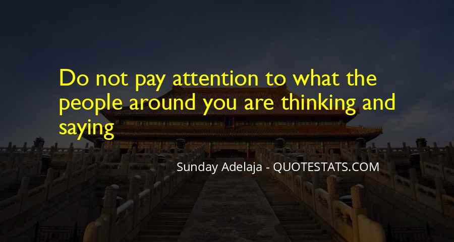 Quotes About Calling Attention To Yourself #991449