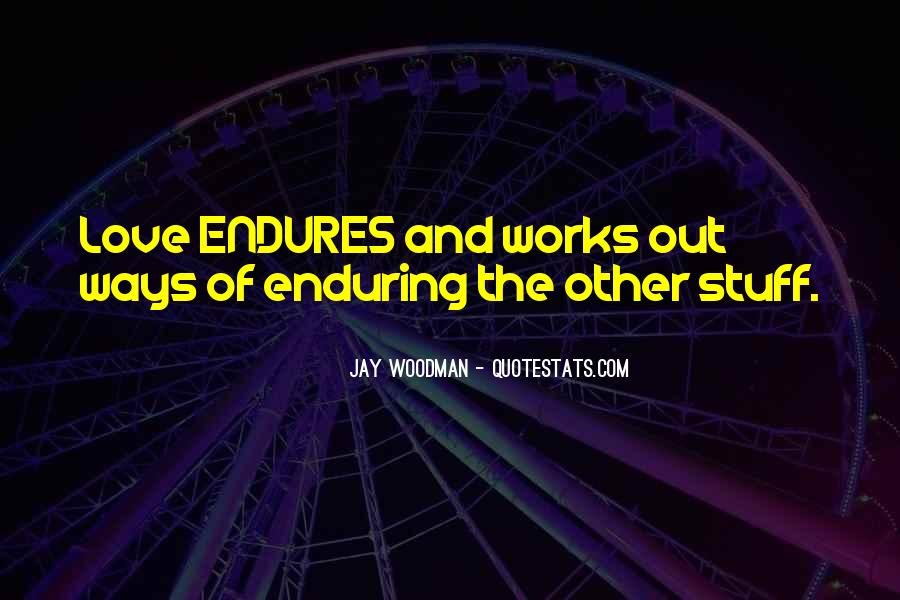 Quotes About Enduring Love #1153922