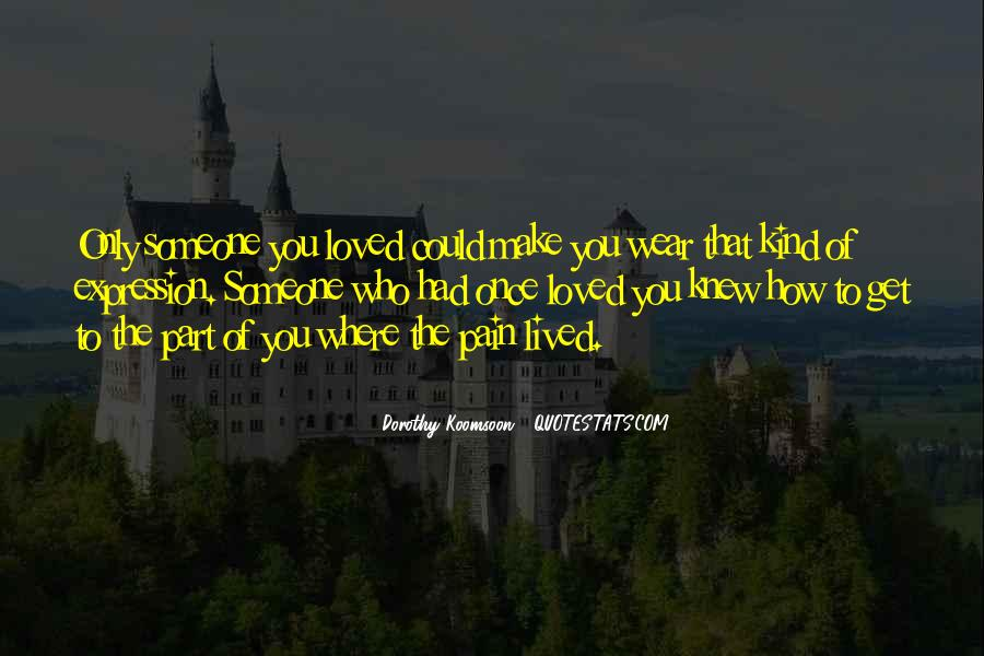 Quotes About Someone Who Hurt You #1363779