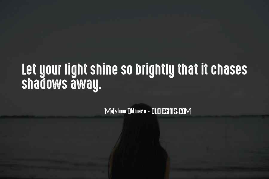 Quotes About Let Your Light Shine #1561725
