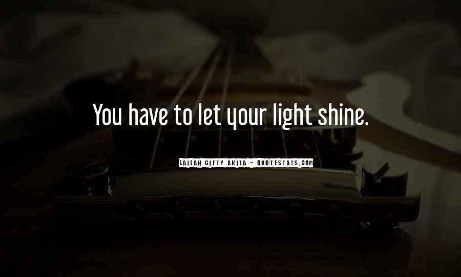 Quotes About Let Your Light Shine #1678511