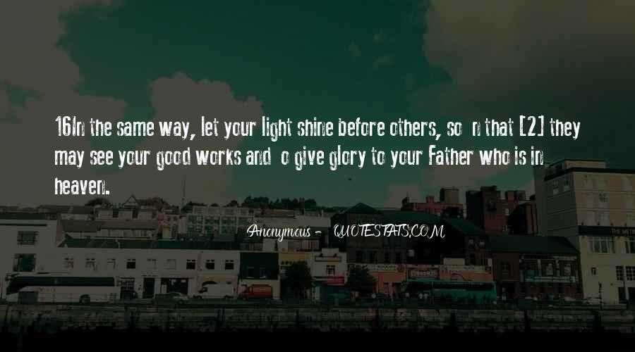 Quotes About Let Your Light Shine #1734019