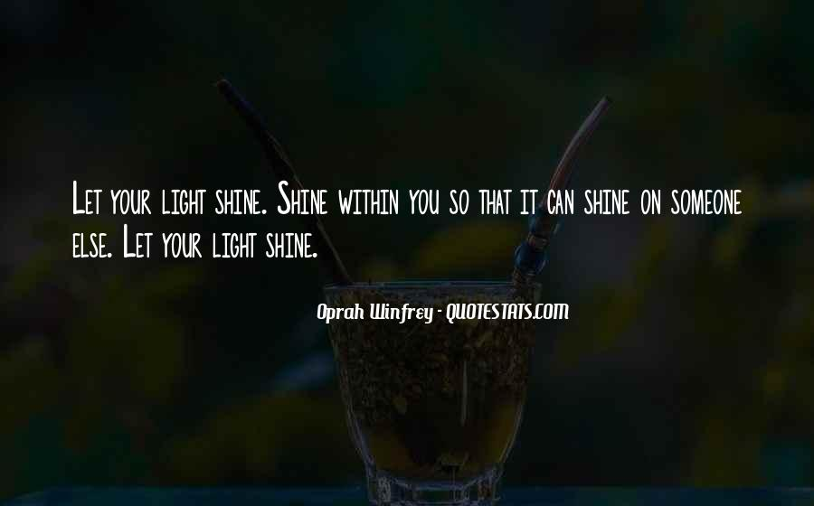 Quotes About Let Your Light Shine #1872929