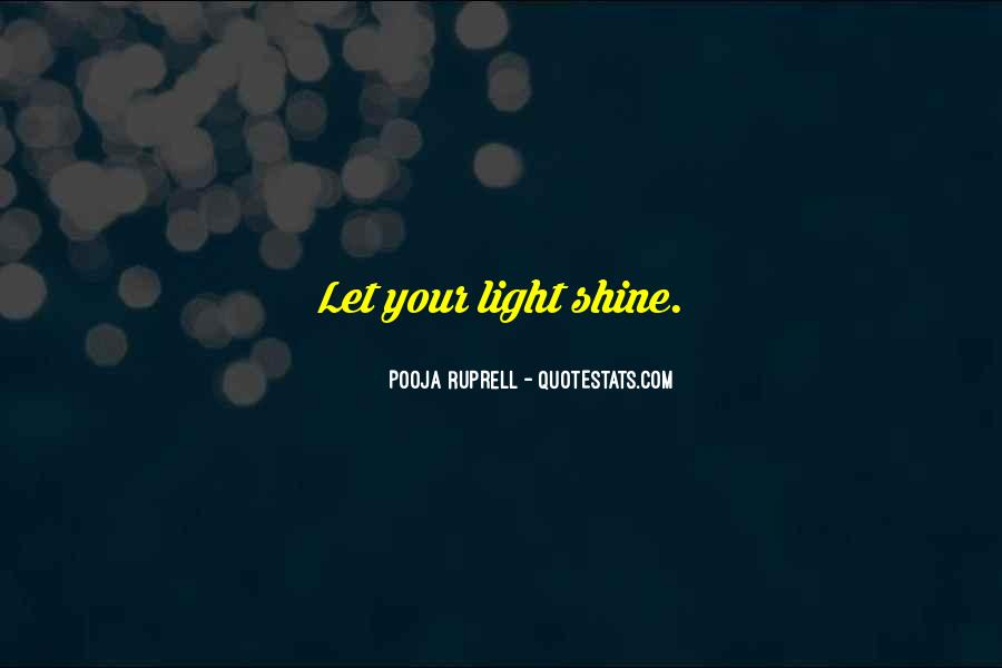 Quotes About Let Your Light Shine #286368