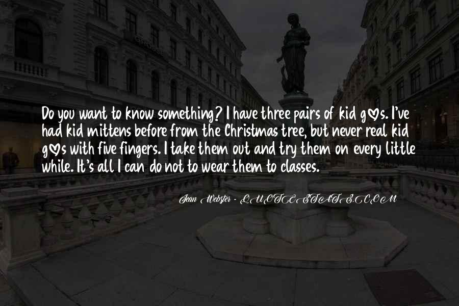 Quotes About Something You Want But Can't Have #1090374