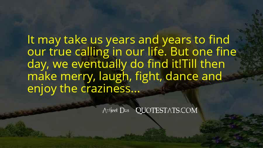 Quotes About One's Calling In Life #254579