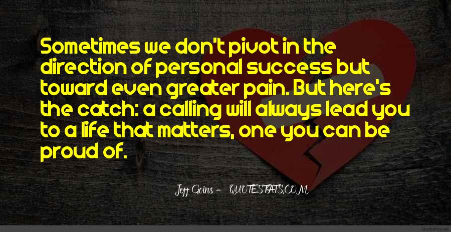 Quotes About One's Calling In Life #365757