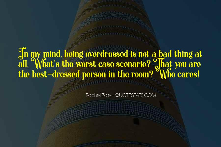 Quotes About Being Overdressed #1326627