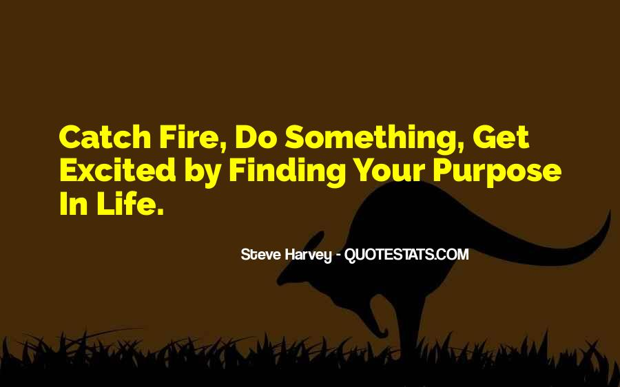 Quotes About Finding Life Purpose #17884