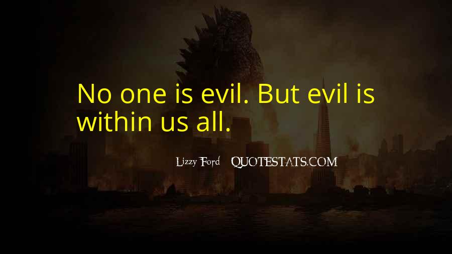 Quotes About Evil Within Us #275474