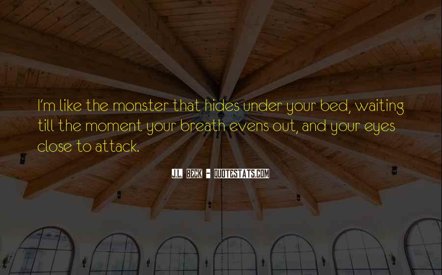 Quotes About Under The Bed #143031