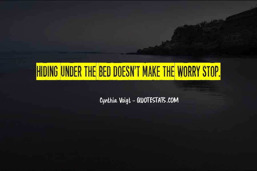 Quotes About Under The Bed #161705