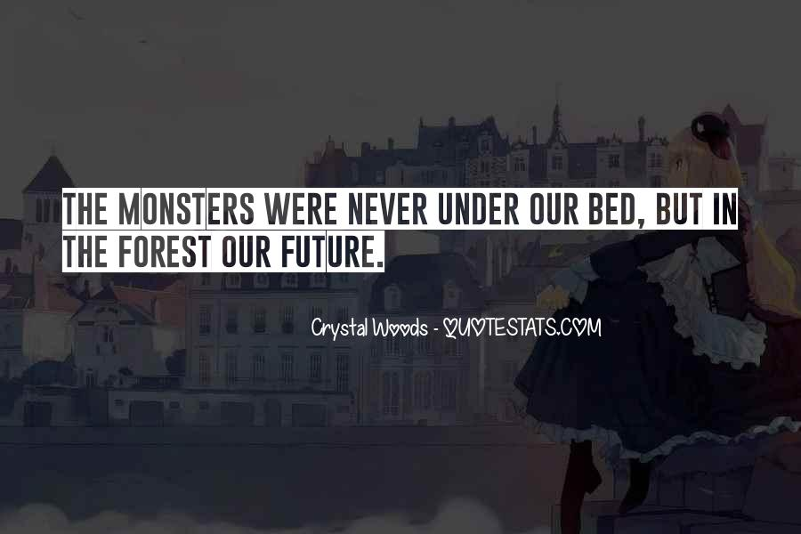 Quotes About Under The Bed #234896
