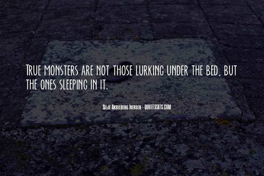 Quotes About Under The Bed #931664