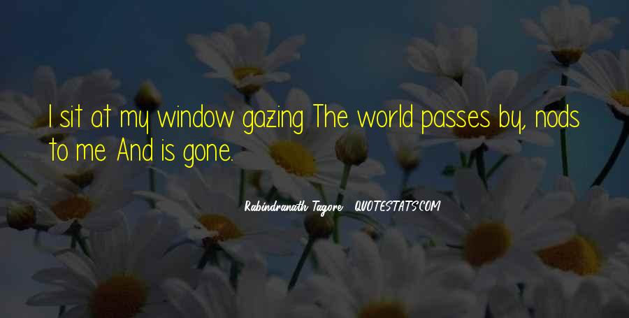 Quotes About Gazing Out The Window #1191733