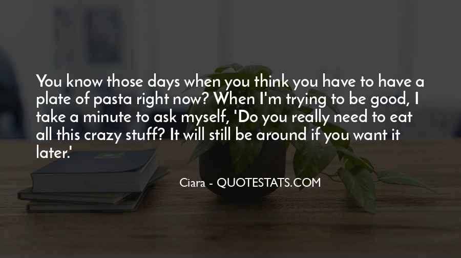Quotes About Crazy Days #1310352