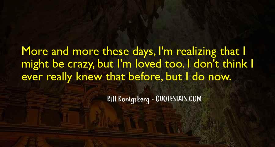 Quotes About Crazy Days #1464785