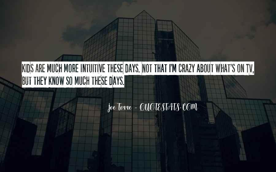 Quotes About Crazy Days #1795458