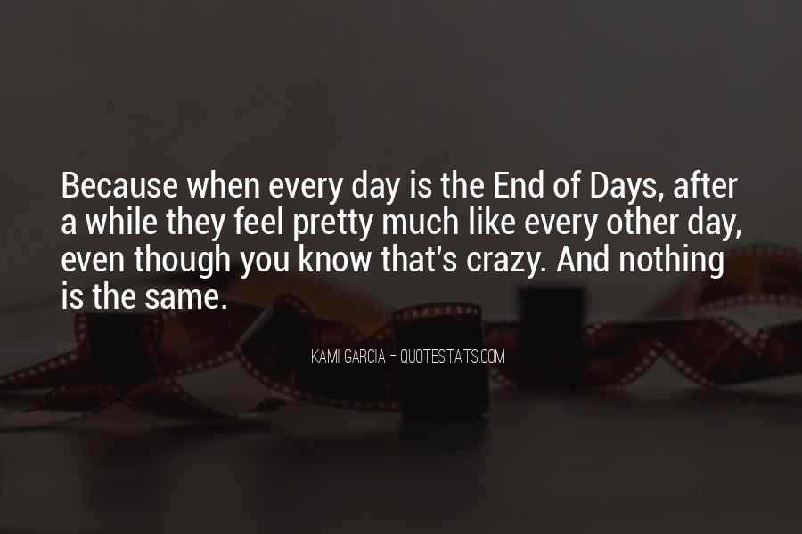 Quotes About Crazy Days #246776