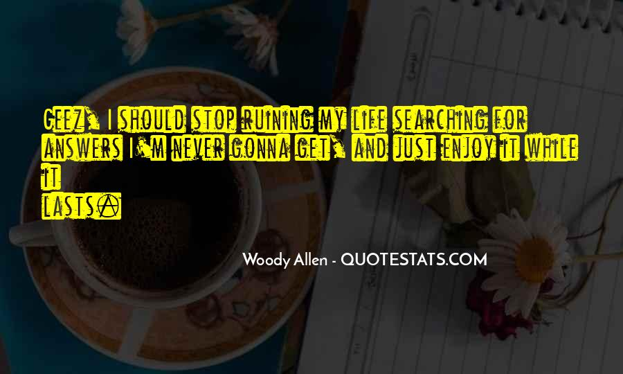 Quotes About Ruining Your Own Life #1607784